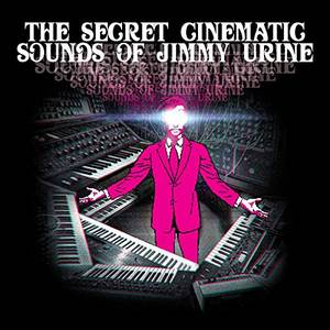 The Secret Cinematic Sounds Of Jimmy Urine