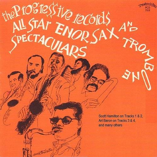 The Progressive Records All Star Tenor Sax And Trombone Spectaculars