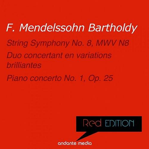 Red Edition - Mendelssohn: String Symphony No. 8, Mwv N8 & Piano Concerto No. 1, Op. 25