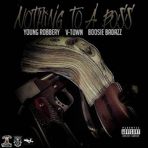 Nothing To A Boss - Single