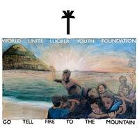 WU LYF - Go Tell Fire To The Mountain [LP]