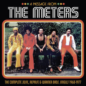 A Message from The Meters--The Complete Josie, Reprise & Warner Bros. Singles 1968-1977