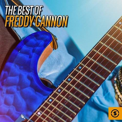 The Best Of Freddy Cannon