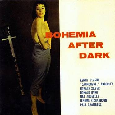 Bohemia After Dark (Feat. Nat Adderley, Cannonball Adderley, Donald Byrd & Horace Silver) [Bonus Track Version]