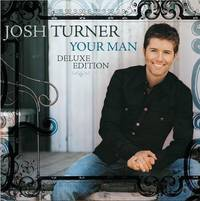 Josh Turner - Your Man: 15th Anniversary Deluxe Edition