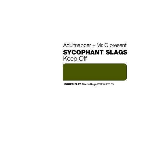 Adultnapper + Mr. C Present Sycophant Slags: Keep Off