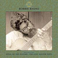 Robbie Basho - Selections from Song of the Avatars: The Lost Master Tapes [RSD Drops Sep 2020]