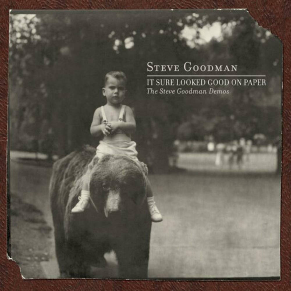 Steve Goodman - It Sure Looked Good On Paper: The Steve Goodman Demos