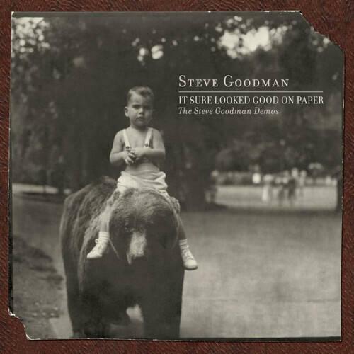 Steve Goodman - It Sure Looked Good On Paper: The Steve Goodman Demos