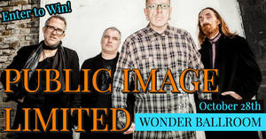 Public Image Limited at the Wonder Ballroom 10/28!