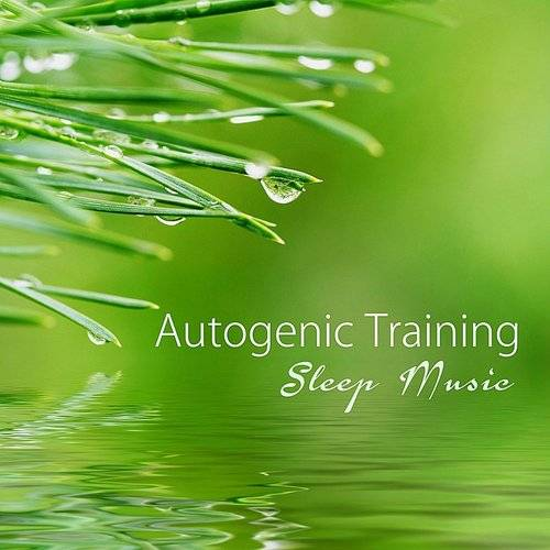 Autogenic Training Music Rec  - Autogenic Training Sleep