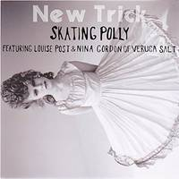 Skating Polly - New Trick EP (Feat. Louise Post & Nina Gordon)