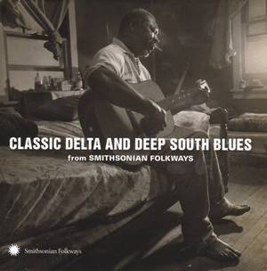 Classic Delta And Deep South Blues From / Various