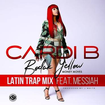 Bodak Yellow (Feat. Messiah) [Latin Trap Remix] - Single