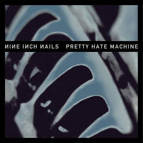 Pretty Hate Machine (2010 Remaster)