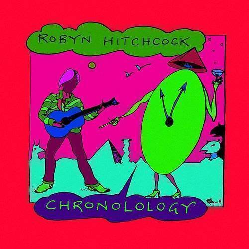 Chronolology (The Very Best Of Robyn Hitchcock)