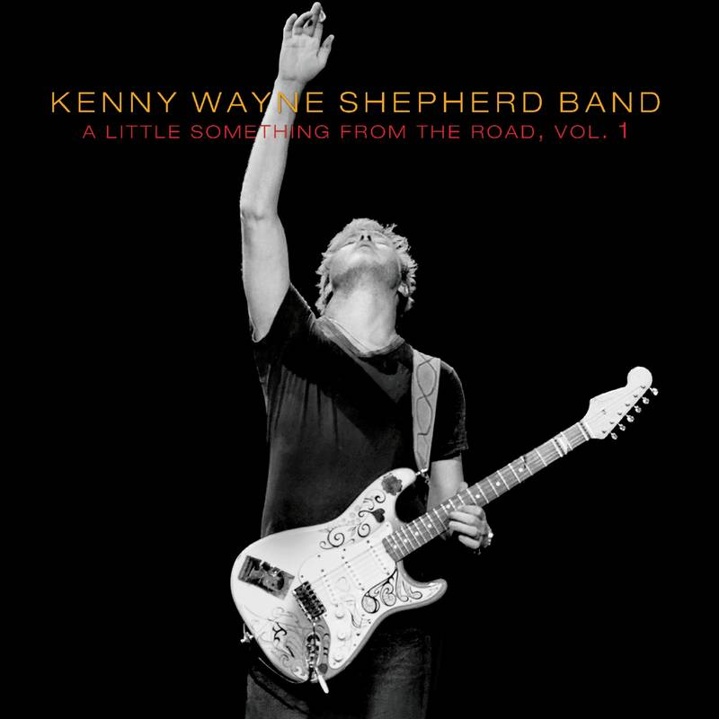 KENNY WAYNE SHEPHERD A LITTLE SOMETHING FROM THE ROAD, VOL. 1