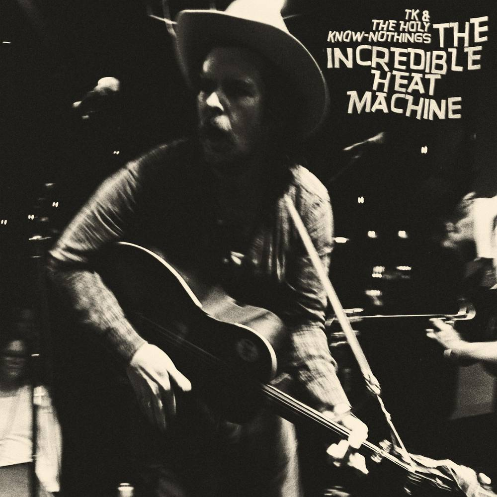 TK & The Holy Know-Nothings - The Incredible Heat Machine [Black LP]