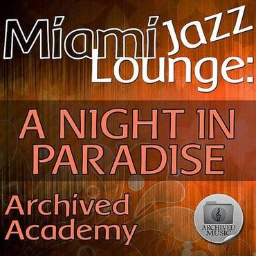 Miami Jazz Lounge: A Night In Paradise