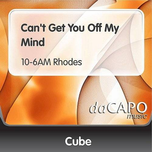 Can't Get You Off My Mind (Feat. Georgia Lawrence) (10-6AM Rhodes)