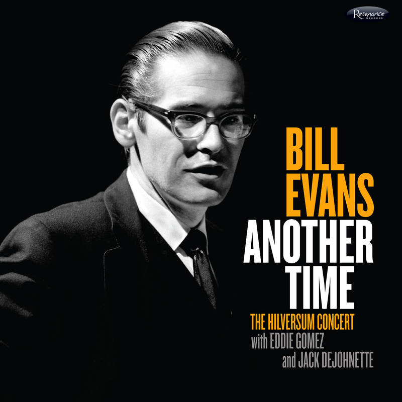 Bill Evans Another Time: The Hilversum Concert