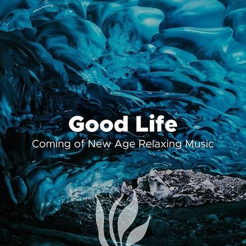 Lullabies for Deep Meditation - Good Life - Coming Of New Age