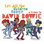 Various Artists - Let All The Children Boogie: A Tribute To David Bowie