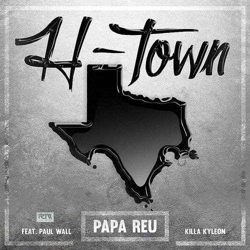 H-Town (Feat. Paul Wall & Killa Kyleon)