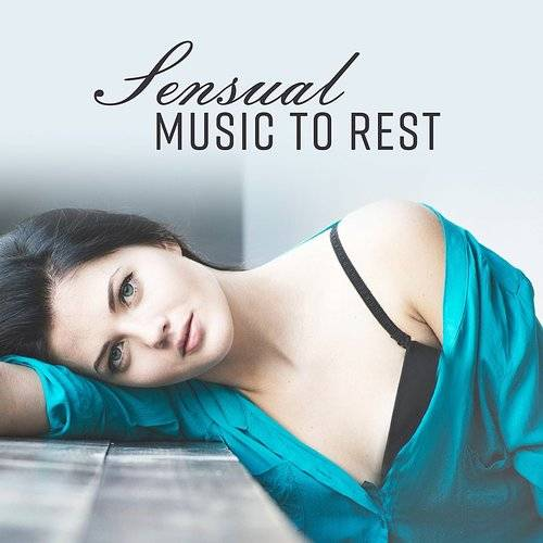 Sensual Music To Rest