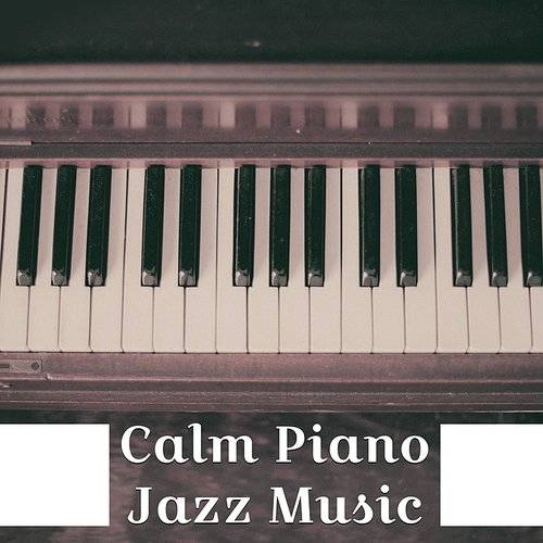 Piano Jazz Masters - Calm Piano Jazz Music - Stress Relief