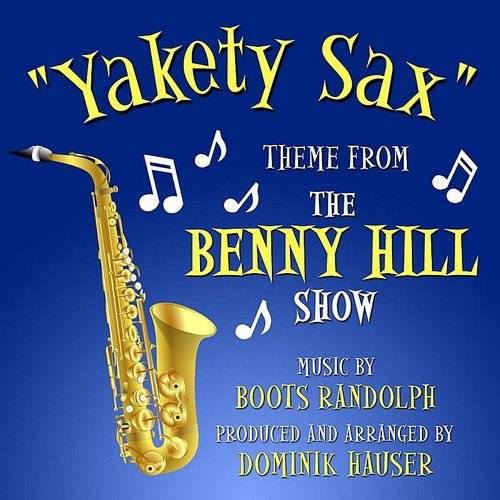 "Yakety Sax - Theme From ""The Benny Hill Show"" (Feat. Dominik Hauser)"