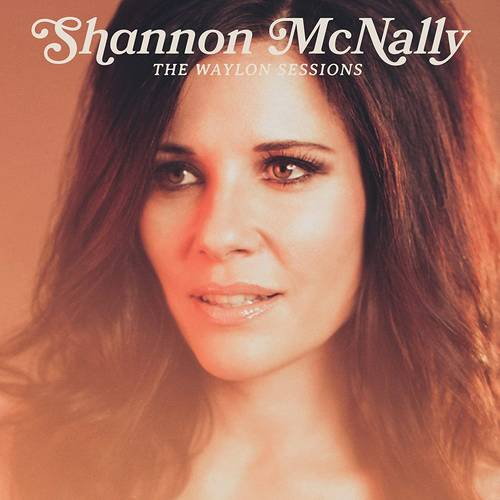 Shannon Mcnally - The Waylon Sessions