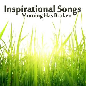 Inspirational Instrumental Songs: Morning Has Broken