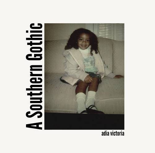 Adia Victoria - A Southern Gothic
