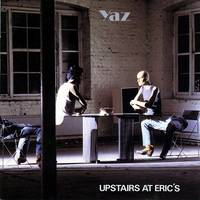 Yaz - Upstairs At Eric's