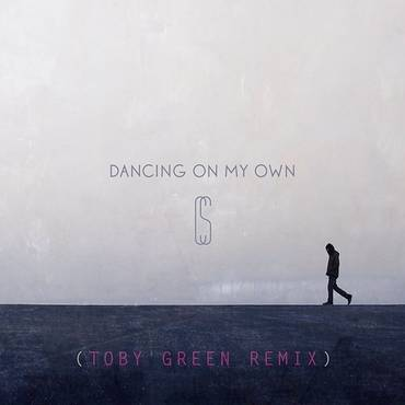 Dancing On My Own (Toby Green Remix) - Single