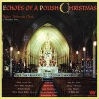 Mater Dolorosa Choir - Echoes Of A Polish Christmas