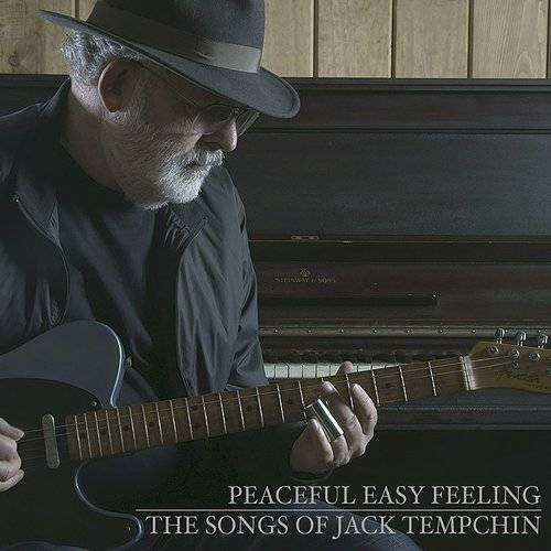 Peaceful Easy Feeling: The Songs Of Jack Tempchin (Deluxe)
