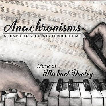 Anachronisms: A Composer's Journey Through Time