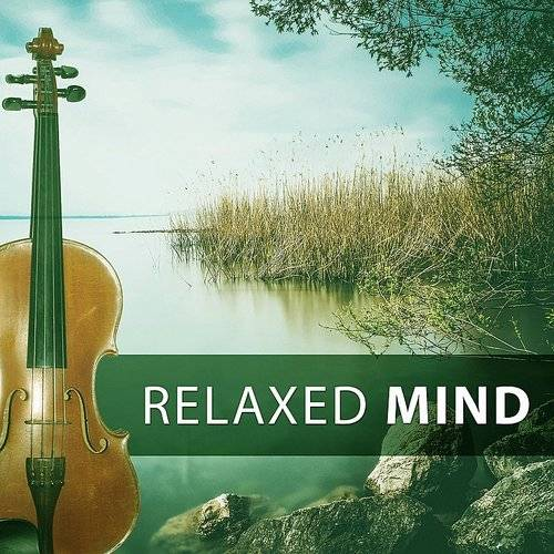 Deep Relax Music World - Relaxed Mind - Relaxing Time With Classical