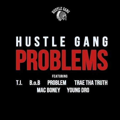 Problems (Feat. T.I., B.O.B, Problem, Trae Tha Truth, Mac Boney & Young Dro) - Single