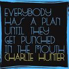 Charlie Hunter - Everybody Has A Plan Until They Get Punched In The Mouth