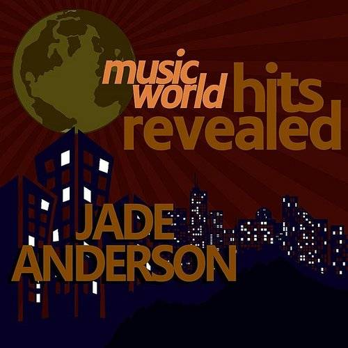 Jade Anderson: Hits Revealed