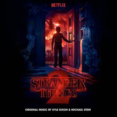 Kyle Dixon & Michael Stein - Stranger Things 2: A Netflix Original Series Soundtrack