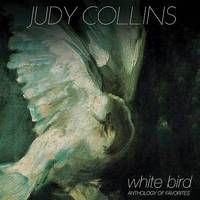 Judy Collins - White Bird: Anthology Of Favorites [Limited Edition White LP]