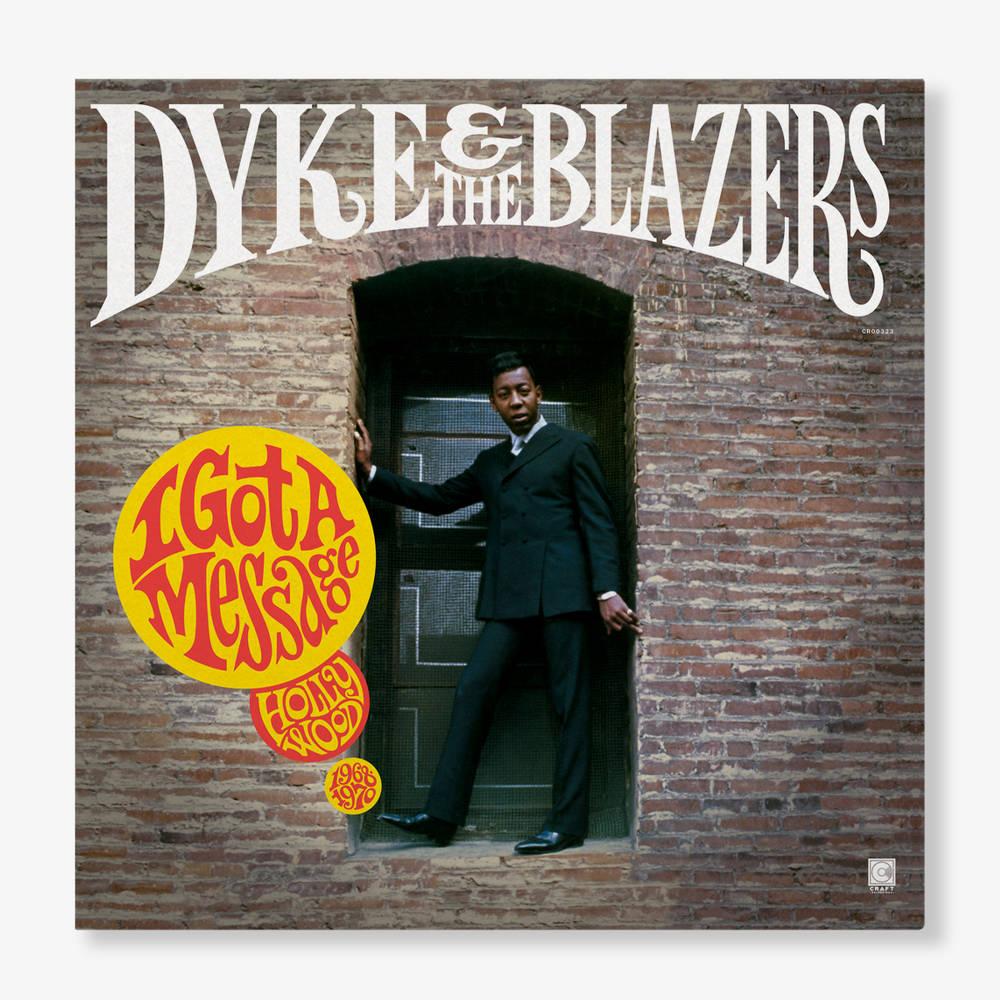 Dyke & The Blazers - I Got a Message: Hollywood (1968–1970) [2LP]