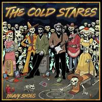 The Cold Stares - Heavy Shoes