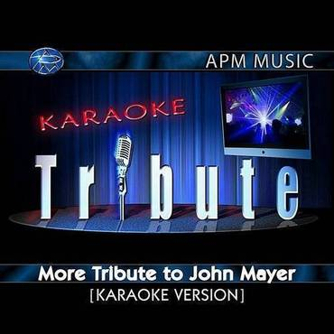Karaoke Tribute: More Tribute To John Mayer