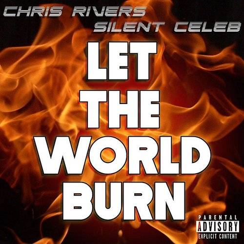 Let The World Burn (Feat. Silent Celeb)