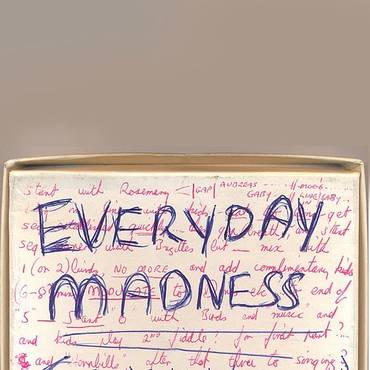 Everyday Madness